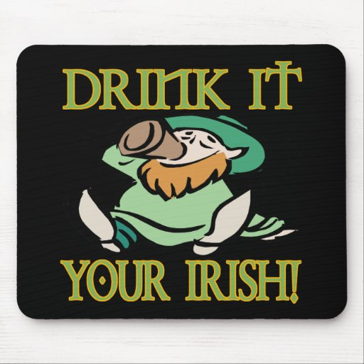 Drink It Your Irish Mousepad