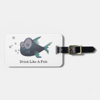 Drink Like A Fish Luggage Tag