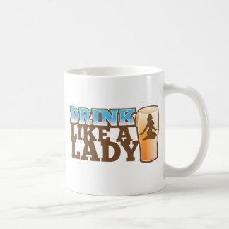 Drink like a LADY! design Basic White Mug