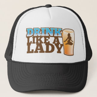 Drink like a LADY! design Trucker Hat