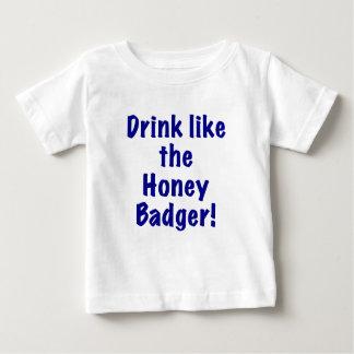 Drink like the Honey Badger T-shirt