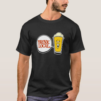 Drink Local. T-Shirt