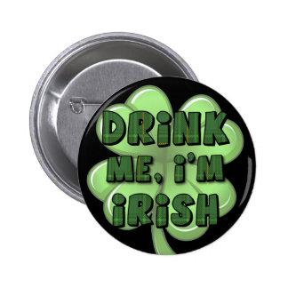 Drink Me I m Irish 2 Pinback Buttons