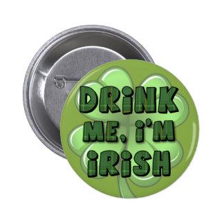Drink Me, I'm Irish 2 6 Cm Round Badge