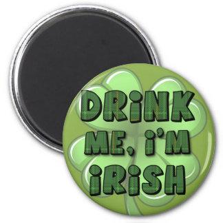 Drink Me, I'm Irish 2 6 Cm Round Magnet