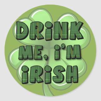 Drink Me, I'm Irish 2 Classic Round Sticker