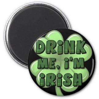 Drink Me, I'm Irish 2 Fridge Magnets