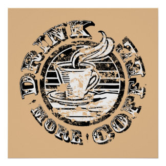 Drink More Coffee Poster