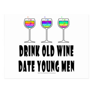DRINK OLD WINE - DATE YOUNG MEN POST CARD