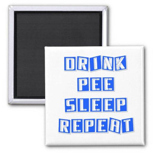 Drink, Pee, Sleep, Repeat. Funny. Fridge Magnet