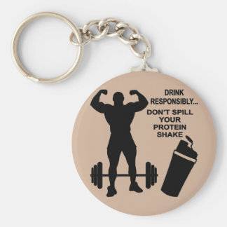 Drink Responsibly Don't Spill Your Protein Shake Key Ring
