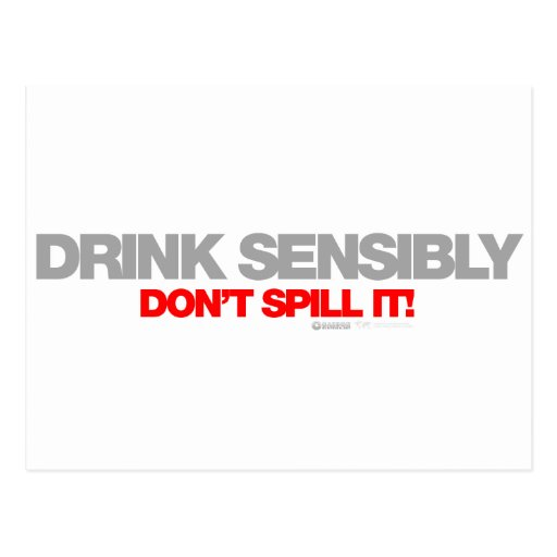 Drink Sensibly Don't Spill It - Drinking drunk bar Post Card