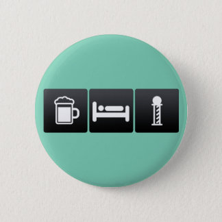 Drink, Sleep and barber shops 6 Cm Round Badge