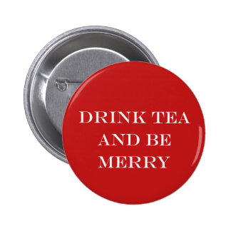 Drink Tea and Be Merry 6 Cm Round Badge