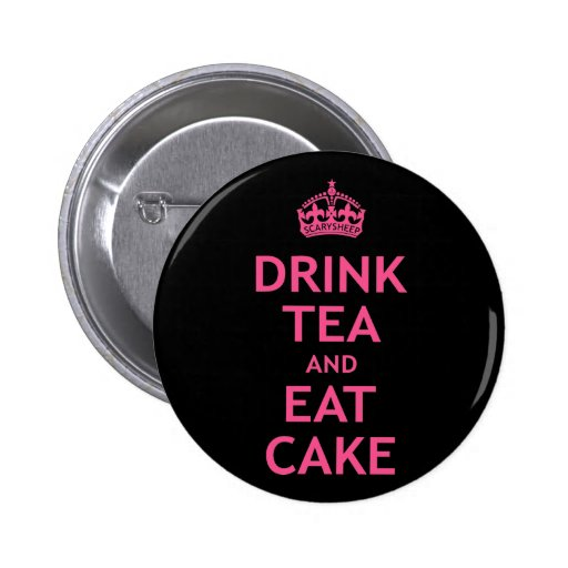 Drink Tea and Eat Cake Pinback Button