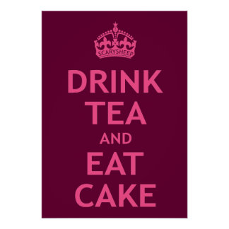 Drink Tea and Eat Cake Poster