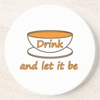 Drink (tea) and let it be -- tea quote coaster