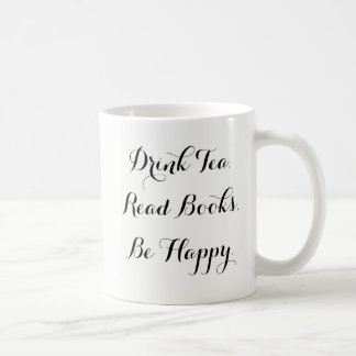 Drink Tea Read Books Be Happy Coffee Mug