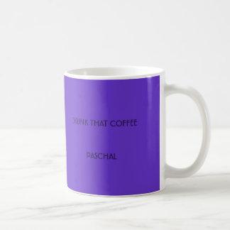 DRINK THAT COFFEE PASCHAL BASIC WHITE MUG