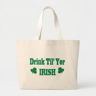 Drink Til' Yer IRISH Jumbo Tote Bag