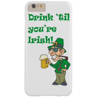 DRINK TIL YOURE IRISH BARELY THERE iPhone 6 PLUS CASE
