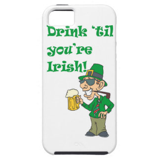 DRINK TIL YOURE IRISH iPhone 5 COVER