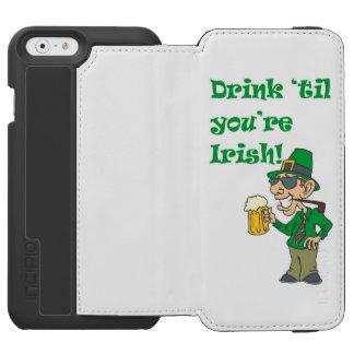 DRINK TIL YOURE IRISH INCIPIO WATSON™ iPhone 6 WALLET CASE