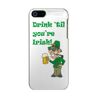 DRINK TIL YOURE IRISH INCIPIO FEATHER® SHINE iPhone 5 CASE