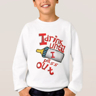 DRINK TILL I PASS OUT SWEATSHIRT