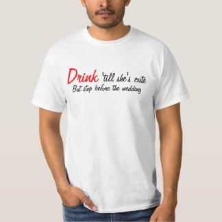 Drink 'till She's Cute T-Shirt