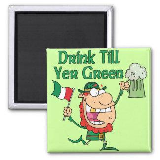Drink Till Yer Green Fridge Magnet