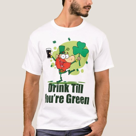 Drink Till You're Green Leprechaun T Shirt