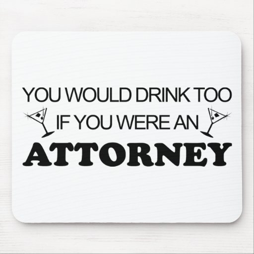 Drink Too - Attorney Mouse Pad