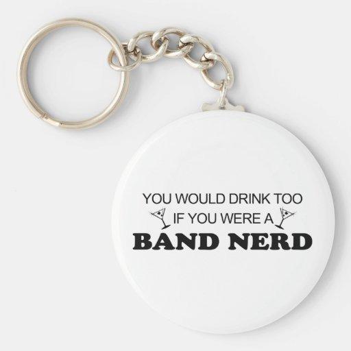 Drink Too - Band Nerd Keychains