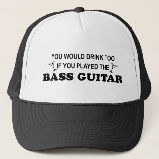 Drink Too - Bass Guitar Trucker Hat