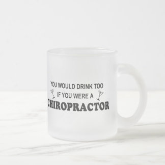 Drink Too - Chiropractor Frosted Glass Coffee Mug