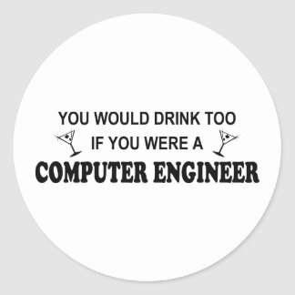 Drink Too - Computer Engineer Sticker