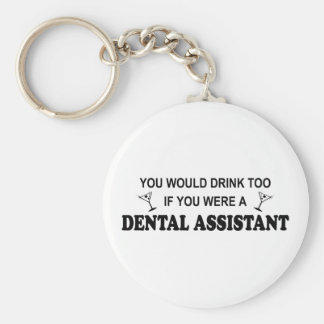 Drink Too - Dental Assistant Key Ring