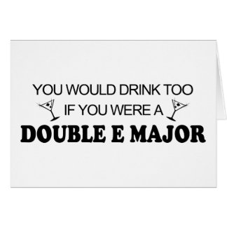 Drink Too - Double E Major Greeting Card