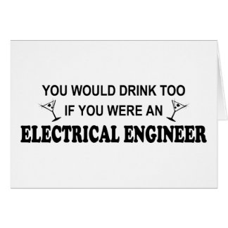 Drink Too - Electrical Engineer Greeting Card