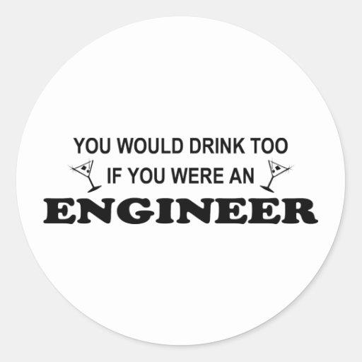 Drink Too - Engineer Round Sticker