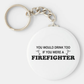 Drink Too - Firefighter Basic Round Button Key Ring
