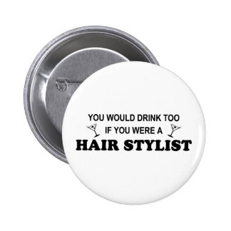 Drink Too - Hair Stylist 6 Cm Round Badge
