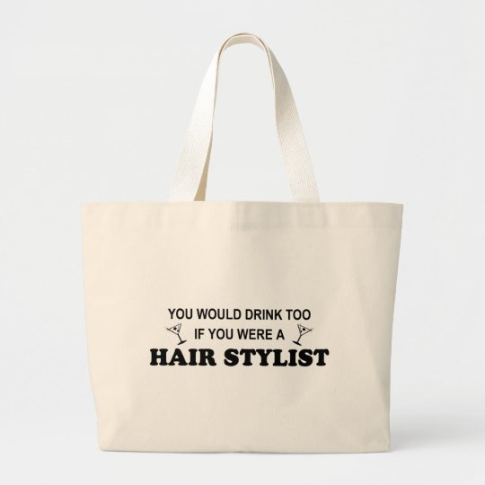 Drink Too - Hair Stylist Large Tote Bag