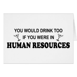 Drink Too - Human Resources Greeting Card