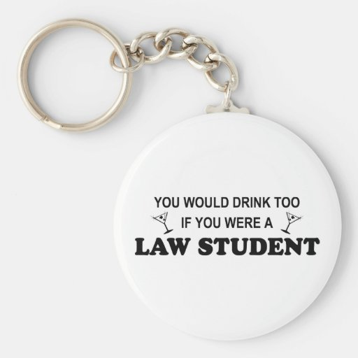 Drink Too - Law Student Basic Round Button Key Ring