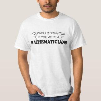 Drink Too - Mathematician Tshirt