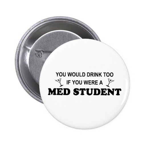 Drink Too - Med Student Pinback Button