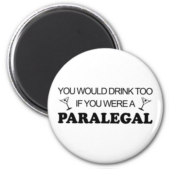 Drink Too - Paralegal 6 Cm Round Magnet