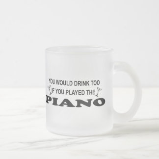Drink Too - Piano Frosted Glass Mug